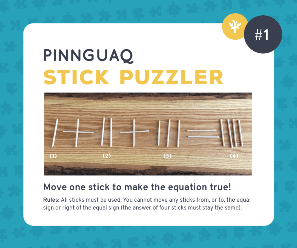 Pinnguaq's stick puzzler challenge #1.