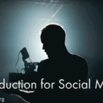 Introduction to Video Production for Social Media